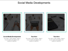 Social Media Developments Ppt PowerPoint Presentation Slides Model Cpb