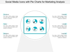 Social Media Icons With Pie Charts For Marketing Analysis Ppt PowerPoint Presentation Ideas Example