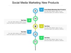 Social Media Marketing New Products Ppt PowerPoint Presentation Infographics Skills Cpb