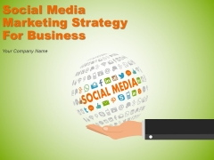 Social Media Marketing Strategy For Business Ppt PowerPoint Presentation Complete Deck With Slides
