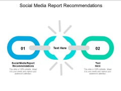 Social Media Report Recommendations Ppt PowerPoint Presentation Slides Display Cpb