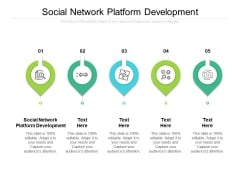 Social Network Platform Development Ppt PowerPoint Presentation Ideas Icon Cpb