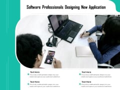 Software Professionals Designing New Application Ppt PowerPoint Presentation Professional Slide PDF