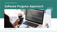 Software Progress Approach Implementation Ppt PowerPoint Presentation Complete Deck With Slides