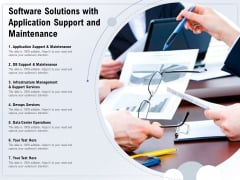 Software Solutions With Application Support And Maintenance Ppt PowerPoint Presentation Model Backgrounds