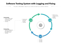 Software Testing System With Logging And Fixing Ppt PowerPoint Presentation Ideas Gridlines PDF