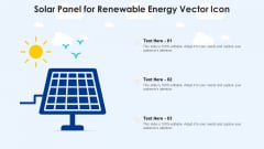 Solar Panel For Renewable Energy Vector Icon Ppt Summary Examples PDF