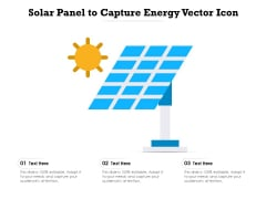 Solar Panel To Capture Energy Vector Icon Ppt PowerPoint Presentation Gallery Graphics Download PDF