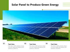 Solar Panel To Produce Green Energy Ppt PowerPoint Presentation Icon Styles PDF