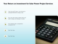 Solar Power Plant Technical Your Return On Investment For Solar Power Project Services Formats PDF