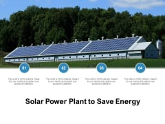 Solar Power Plant To Save Energy Ppt PowerPoint Presentation Professional Influencers