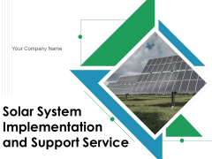 Solar System Implementation And Support Service Ppt PowerPoint Presentation Complete Deck With Slides