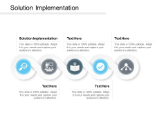 Solution Implementation Ppt PowerPoint Presentation Icon Layouts Cpb