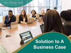 Solution To A Business Case Financial Research Ppt PowerPoint Presentation Complete Deck