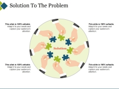 Solution To The Problem Ppt PowerPoint Presentation Icon Slides