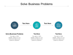 Solve Business Problems Ppt PowerPoint Presentation Styles Themes Cpb