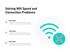 Solving Wifi Speed And Connection Problems Ppt PowerPoint Presentation Outline Outfit PDF