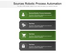 Sources Robotic Process Automation Ppt PowerPoint Presentation Portfolio Skills Cpb Pdf