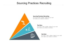 Sourcing Practices Recruiting Ppt PowerPoint Presentation Gallery Objects Cpb Pdf