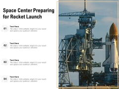 Space Center Preparing For Rocket Launch Ppt PowerPoint Presentation Icon Pictures PDF