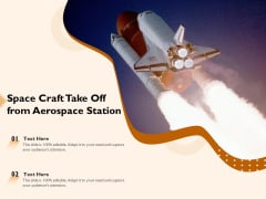 Space Craft Take Off From Aerospace Station Ppt PowerPoint Presentation File Background PDF