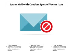 Spam Mail With Caution Symbol Vector Icon Ppt PowerPoint Presentation Gallery Outline PDF