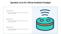Speaker Icon For Virtual Assistant Gadget Ppt PowerPoint Presentation Gallery Information PDF