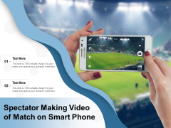 Spectator Making Video Of Match On Smart Phone Ppt PowerPoint Presentation Portfolio Outline PDF