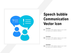 Speech Bubble Communication Vector Icon Ppt PowerPoint Presentation Pictures Design Ideas PDF