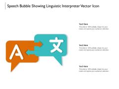 Speech Bubble Showing Linguistic Interpreter Vector Icon Ppt PowerPoint Presentation File Format Ideas PDF