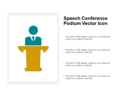 Speech Conference Podium Vector Icon Ppt PowerPoint Presentation Styles Styles