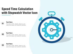 Speed Time Calculation With Stopwatch Vector Icon Ppt PowerPoint Presentation Slides Vector