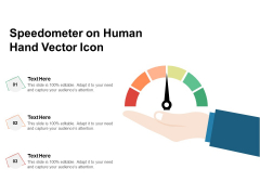 Speedometer On Human Hand Vector Icon Ppt PowerPoint Presentation Outline Icons PDF
