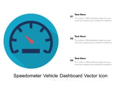 Speedometer Vehicle Dashboard Vector Icon Ppt PowerPoint Presentation Ideas Design Inspiration PDF
