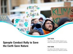 Speople Conduct Rally To Save The Earth Save Nature Ppt PowerPoint Presentation Inspiration Templates PDF
