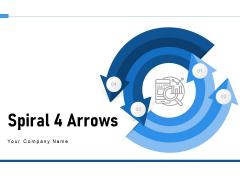 Spiral 4 Arrows Plan Communication Ppt PowerPoint Presentation Complete Deck