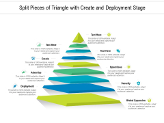 Split Pieces Of Triangle With Create And Deployment Stage Ppt PowerPoint Presentation Gallery Professional PDF