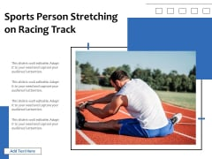 Sports Person Stretching On Racing Track Ppt PowerPoint Presentation Styles Visuals PDF