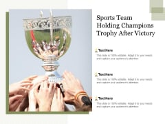 Sports Team Holding Champions Trophy After Victory Ppt PowerPoint Presentation Show Background Designs PDF
