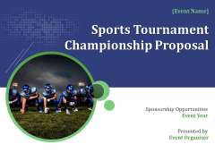 Sports Tournament Championship Proposal Ppt PowerPoint Presentation Complete Deck With Slides