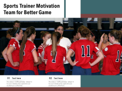 Sports Trainer Motivation Team For Better Game Ppt PowerPoint Presentation Pictures Gallery PDF