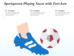 Sportsperson Playing Soccer With Foot Icon Ppt PowerPoint Presentation Show Graphics Pictures PDF