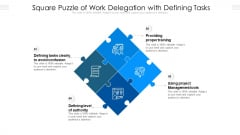 Square Puzzle Of Work Delegation With Defining Tasks Ppt PowerPoint Presentation Gallery Deck PDF