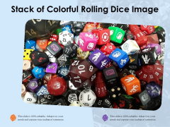Stack Of Colorful Rolling Dice Image Ppt PowerPoint Presentation Graphics PDF