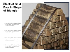 Stack Of Gold Bars In Shape Of Triangle Ppt Powerpoint Presentation Infographic Template Guidelines