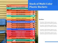 Stack Of Multi Color Plastic Buckets Ppt PowerPoint Presentation Professional Tips PDF