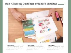 Staff Assessing Customer Feedback Statistics Ppt PowerPoint Presentation Pictures Example PDF