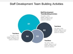 Staff Development Team Building Activities Ppt PowerPoint Presentation Outline Example Topics Cpb