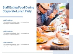 Staff Eating Food During Corporate Lunch Party Ppt PowerPoint Presentation Styles Show PDF