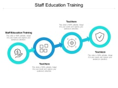 Staff Education Training Ppt PowerPoint Presentation Show Inspiration Cpb